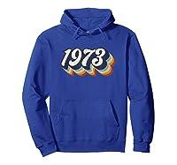 Vintage 1973 47th Birthday Gift Groovy Shirts Hoodie Royal Blue