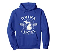 Drink Local Beer Brewery Michigan Support Shirt T-shirt Hoodie Royal Blue