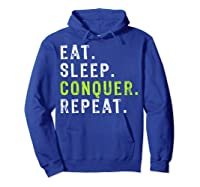 Eat Sleep Conquer Repeat Motivational Shirts Hoodie Royal Blue
