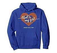 Basketball Heart Shirt Mom Thats My Girl Number 80 Gift Hoodie Royal Blue