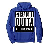 Straight Outta Kentucky Tshirt Jeffersontown Home Tee T-shirt Hoodie Royal Blue