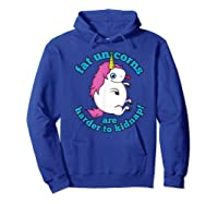 Fat Unicorns Are Harder To Nap Funny Humor Gift Shirts Hoodie Royal Blue