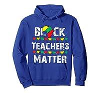 Black Teas Matter Black History Month African American T-shirt Hoodie Royal Blue