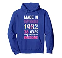 Made In September 1982 38th Birthday September Girl Shirts Hoodie Royal Blue