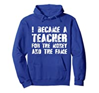 Became A Tea For The Money And The Fame Shirts Hoodie Royal Blue