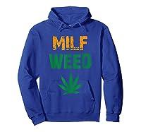 Milf Weed Leaf Marijuana Cannabis Fan T Shirt Kush Ganja Hoodie Royal Blue