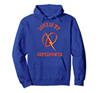 Love Is My Superpower Christian Equality Shirts Hoodie Royal Blue