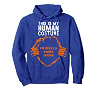 This Is My Human Costume I'm Rubber Chicken Halloween Shirts Hoodie Royal Blue