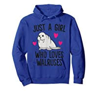 Just A Girl Who Loves Walruses Shirts Hoodie Royal Blue