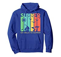 Say Hello To Summer Shirts Hoodie Royal Blue