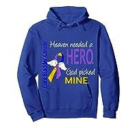 Bladder Cancer Heaven Needed A Hero God Picked Mine Shirts Hoodie Royal Blue