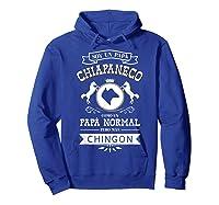 S Soy Un Papa Chiapaneco Como Un Papa Normal Pero Mas Chingon T-shirt Hoodie Royal Blue
