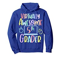 Virtually Awesome Fifth Grader E Learning Back To School Shirts Hoodie Royal Blue