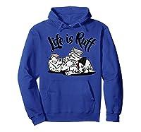101 Dalmatians Life Is Ruff Shirts Hoodie Royal Blue