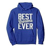 Best Grandma Ever Shirts Hoodie Royal Blue
