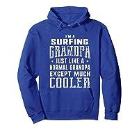 Surfing Grandpa Like A Normal Grandpa Funny T-shirt Hoodie Royal Blue