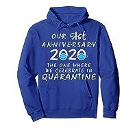 51st Anniversary Celebrate In Quarantine, Social Distancing Shirts Hoodie Royal Blue