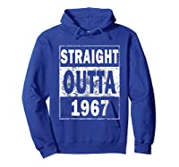 Straight Outta 1967 Funny 50th Birthday Gift Shirts Hoodie Royal Blue