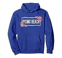Pismo Beach California Floral Hibiscus Flower Shirts Hoodie Royal Blue