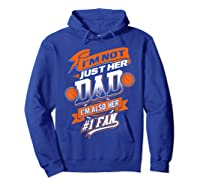 I'm Not Just Her Dad I'm Her Number 1 Fan Basketball Shirts Hoodie Royal Blue