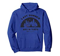 Funny Last Summer Was In Tents Camping Outdoor Hiking Shirts Hoodie Royal Blue