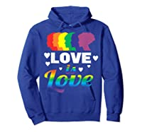 Colorful Pride Love Lgbt Suppor Gifts Love Is Love Shirts Hoodie Royal Blue