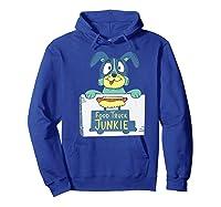 Food Truck Junkie Funny Cartoon Dog Shirts Hoodie Royal Blue