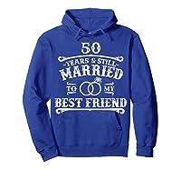 50th Wedding Anniversary For Husbandwife Shirts Hoodie Royal Blue