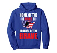 Home Of The Free Because Of The Brave T-shirt Hoodie Royal Blue