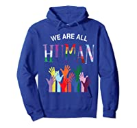 We Are All Human For Pride Transgender, Gay And Pansexual T-shirt Hoodie Royal Blue