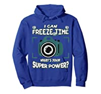 Can Freeze Time What's Your Super Hero Power Photographer Shirts Hoodie Royal Blue