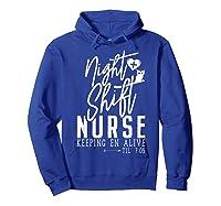 Night Shift Nurse T Shirt For Thanksgiving Halloween Shirt Hoodie Royal Blue