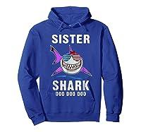 Sister Shark Shirt Doo Doo - Shark Sunglasses Flag America Hoodie Royal Blue