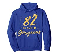 82nd Birthday Party Gift For , 82 And Gorgeous Shirts Hoodie Royal Blue