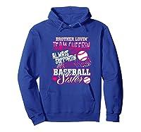 Sister Baseball Brother Loving Team Cheering Shirts Hoodie Royal Blue