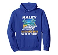 Personalized Haley Design Sassy Salty Quote Beach Lover Shirts Hoodie Royal Blue