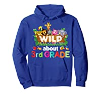 Wild About 3rd Third Grade Tea Student Back To School T-shirt Hoodie Royal Blue