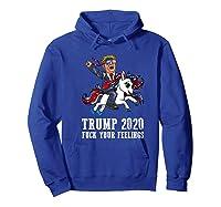Trump 2020 Fuck Your Feelings American Flag Glasses Unicorn Shirts Hoodie Royal Blue