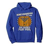 Billiards Grandpa Real Grandpas Play Pool Shirts Hoodie Royal Blue