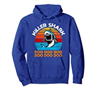 Killer Shark Funny Meme Shirts Hoodie Royal Blue