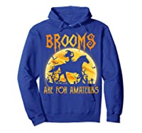 Halloween Brooms Are For Amateurs Horse Riding Shirts Hoodie Royal Blue