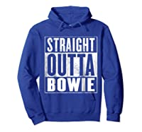 Bowie Straight Outta Bowie Shirts Hoodie Royal Blue