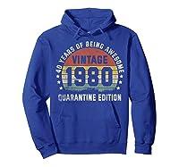40th Vintage Quarantine Edition 1980 Birthday Gift Shirts Hoodie Royal Blue