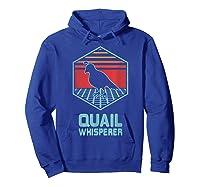 Quail Whisperer Retro Vintage 80s Retrowave Gift Shirts Hoodie Royal Blue