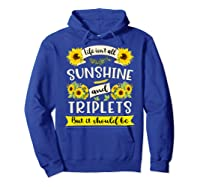 Sunshine And Triplets Funny Triplets Mom Grandma Shirts Hoodie Royal Blue