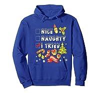 Nice Naughty I Tried Funny Candy Christmas Pajama Gift Shirts Hoodie Royal Blue