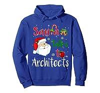 Santa Talks To Architects Christmas Ugly Architects Xmas Shirts Hoodie Royal Blue