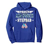 Proud Air Force Stepdad Us Flag Dog Tag Wing Military Family Shirts Hoodie Royal Blue