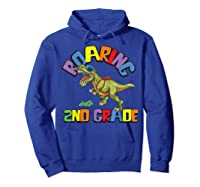 T Rex Back To School Roaring Into 2nd Grade Gift Shirts Hoodie Royal Blue