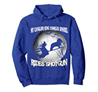 Cavalier King Charles Spaniel Rides Shotgun Halloween Shirts Hoodie Royal Blue